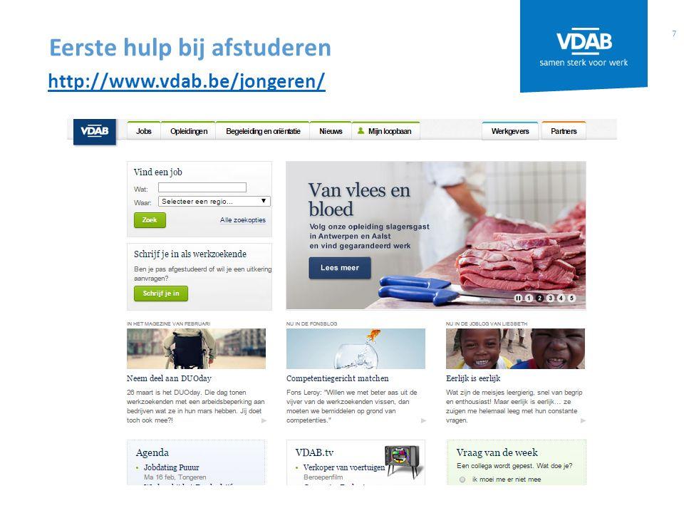 7 http://www.vdab.be/jongeren/ Eerste hulp bij afstuderen