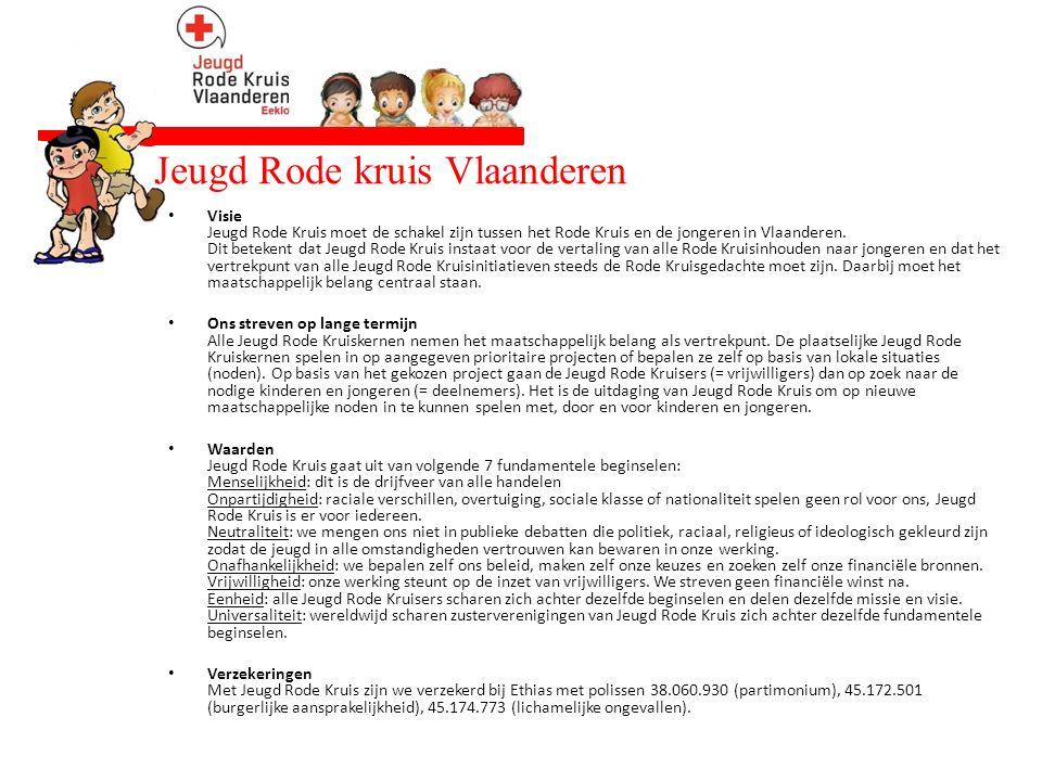 Jeugd Rode kruis Vlaanderen Visie Jeugd Rode Kruis moet de schakel zijn tussen het Rode Kruis en de jongeren in Vlaanderen. Dit betekent dat Jeugd Rod