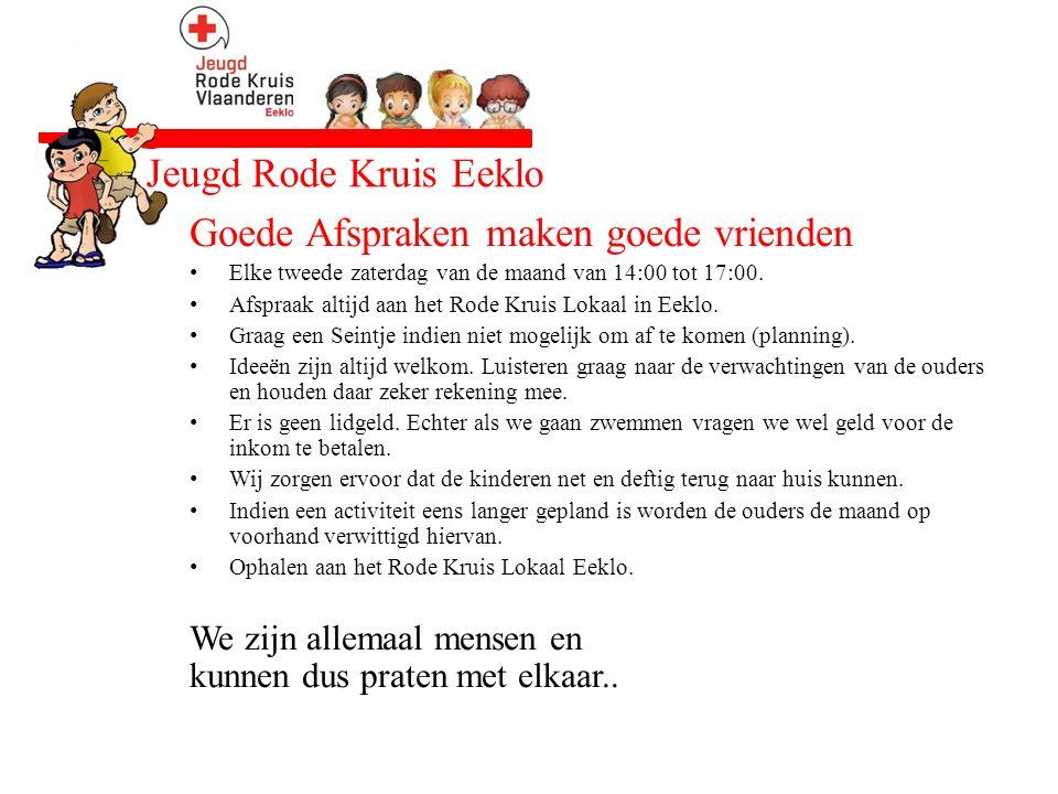 Goede Afspraken maken goede vrienden Elke tweede zaterdag van de maand van 14:00 tot 17:00. Afspraak altijd aan het Rode Kruis Lokaal in Eeklo. Graag