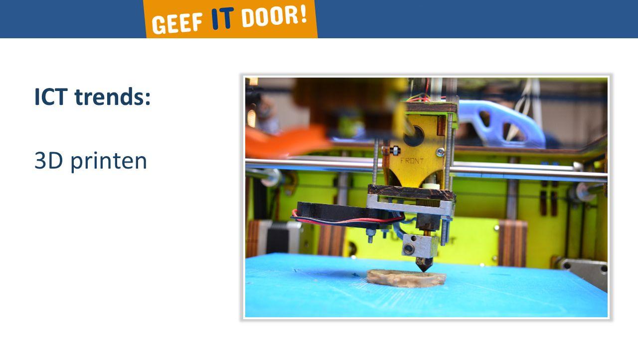 ICT trends: 3D printen