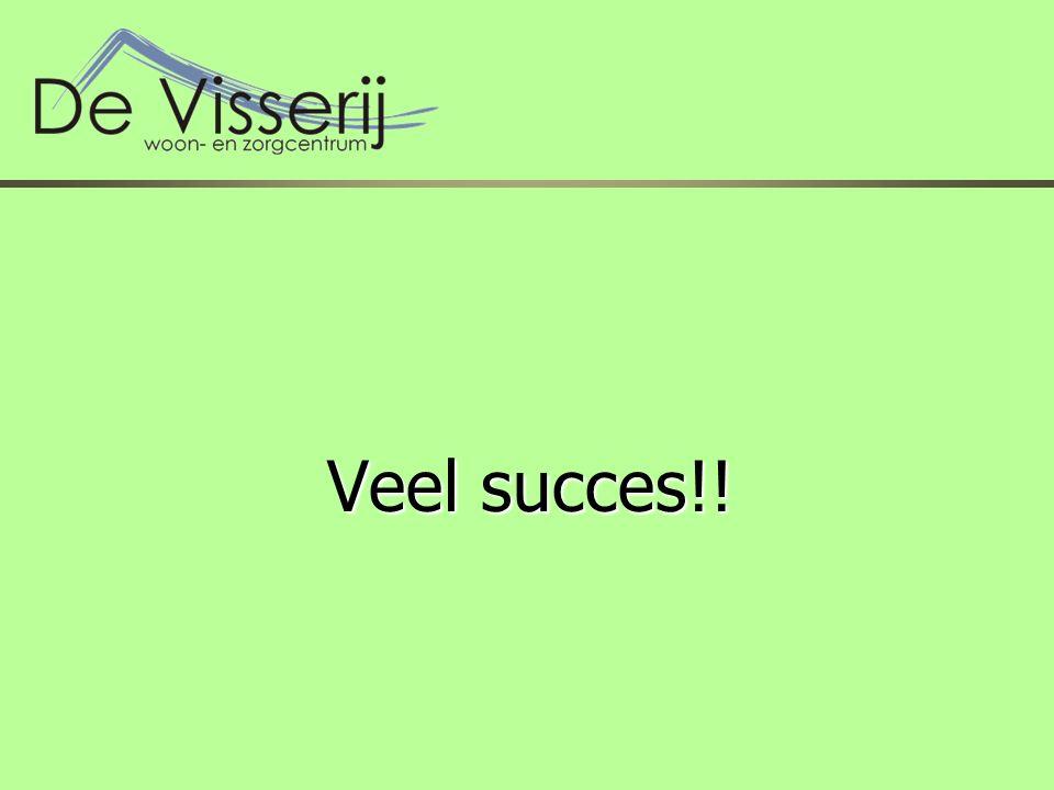 Veel succes!! Veel succes!!