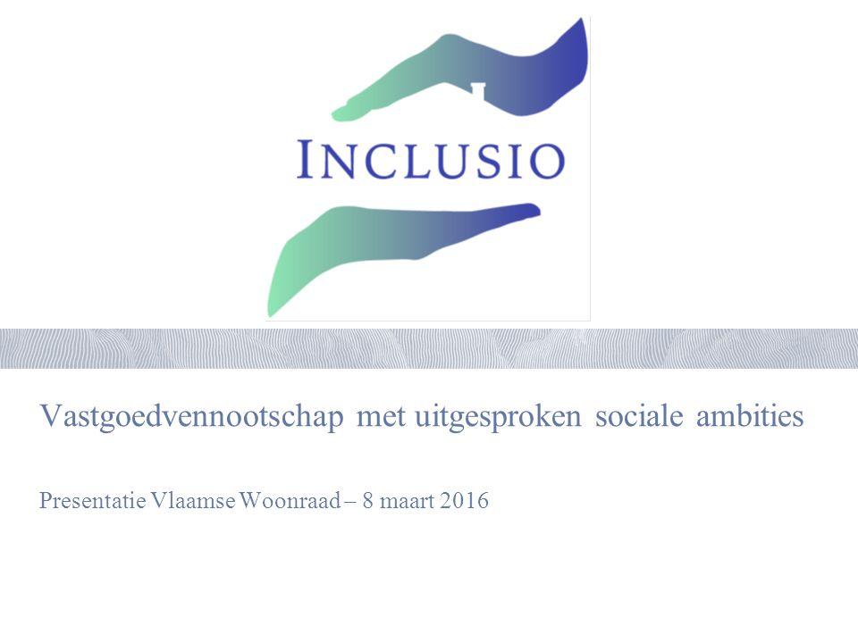 Vastgoedvennootschap met uitgesproken sociale ambities Presentatie Vlaamse Woonraad – 8 maart 2016