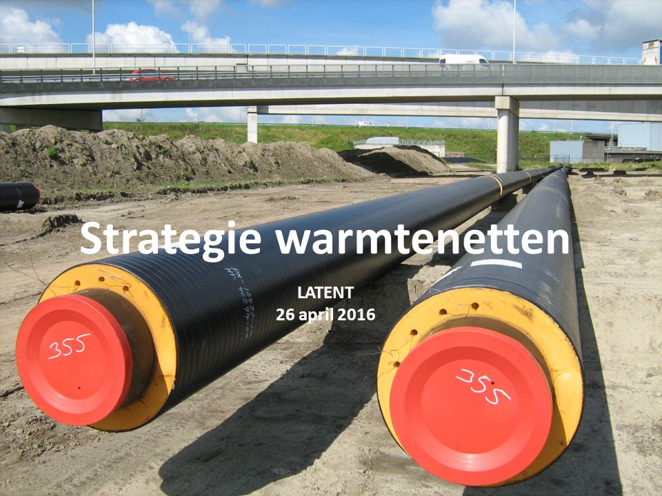 Strategie warmtenetten LATENT 26 april 2016