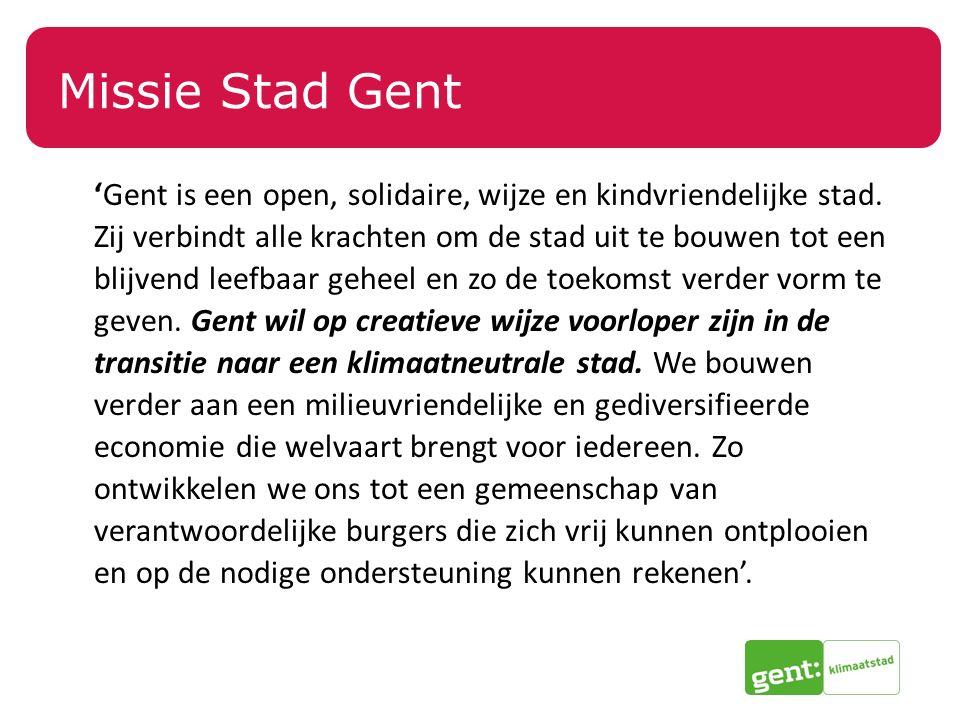 Missie Stad Gent 'Gent is een open, solidaire, wijze en kindvriendelijke stad.