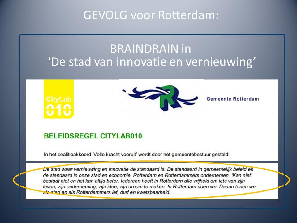 GEVOLG voor Rotterdam: BRAINDRAIN in 'De stad van innovatie en vernieuwing'