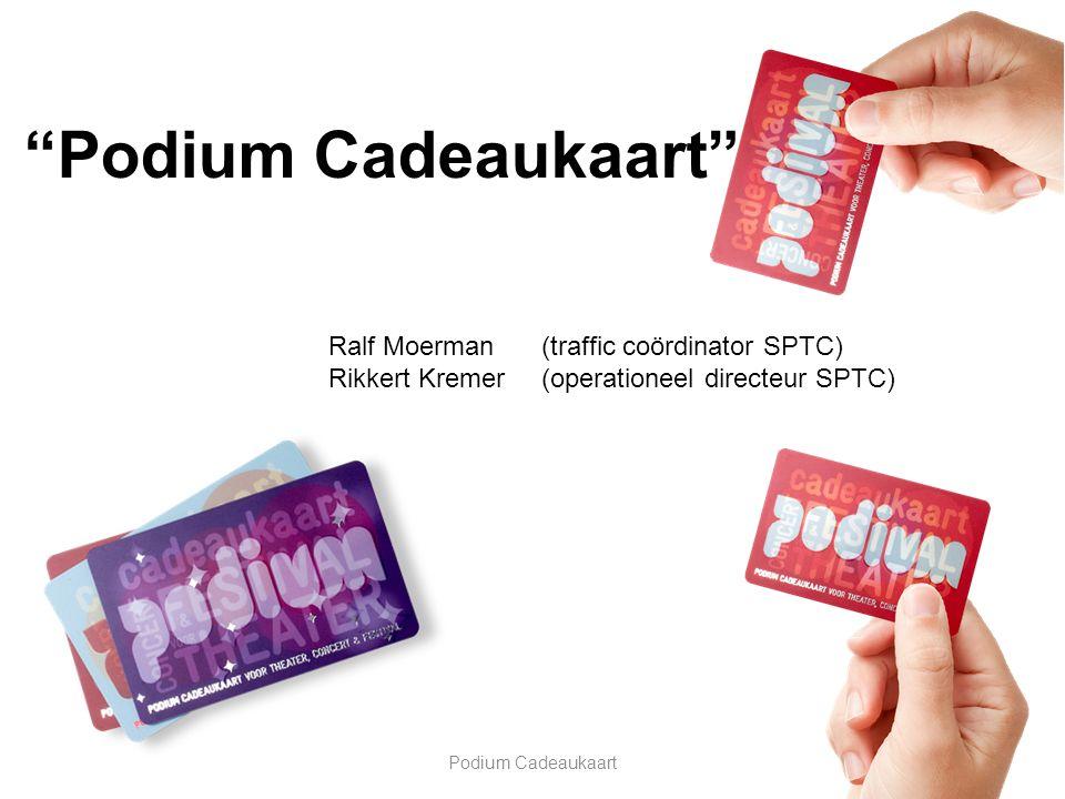 Podium Cadeaukaart Podium Cadeaukaart Ralf Moerman (traffic coördinator SPTC) Rikkert Kremer(operationeel directeur SPTC)