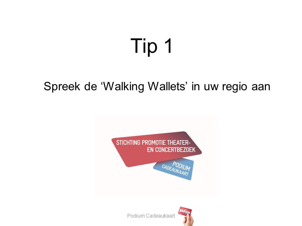 Tip 1 Spreek de 'Walking Wallets' in uw regio aan