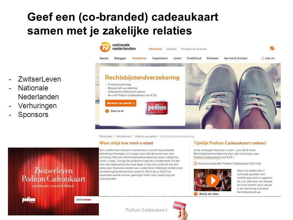 Podium Cadeaukaart -ZwitserLeven -Nationale Nederlanden -Verhuringen -Sponsors Geef een (co-branded) cadeaukaart samen met je zakelijke relaties