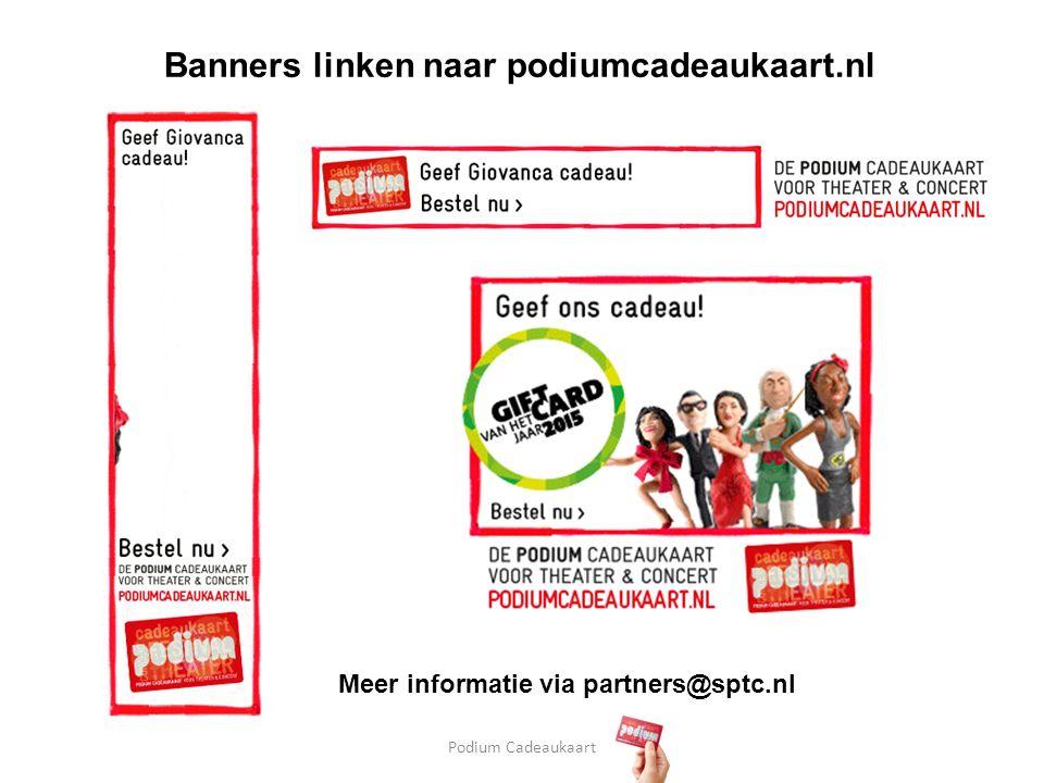 Podium Cadeaukaart Banners linken naar podiumcadeaukaart.nl Meer informatie via partners@sptc.nl