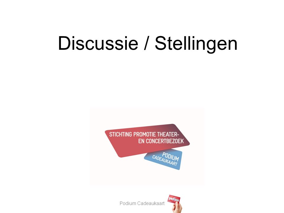 Podium Cadeaukaart Discussie / Stellingen