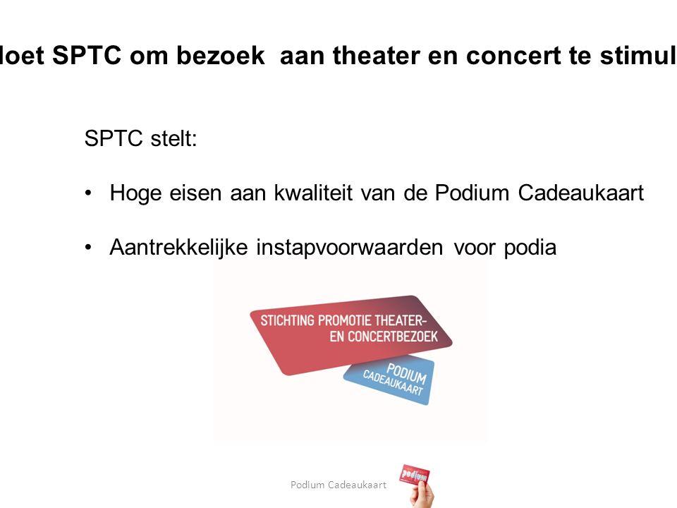 Podium Cadeaukaart Wat doet SPTC om bezoek aan theater en concert te stimuleren.