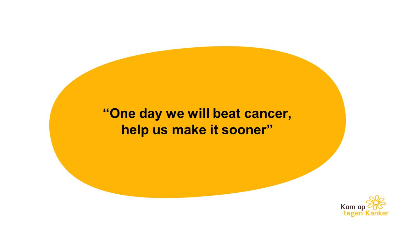 1. Rechtengedreven, militant One day we will beat cancer, help us make it sooner