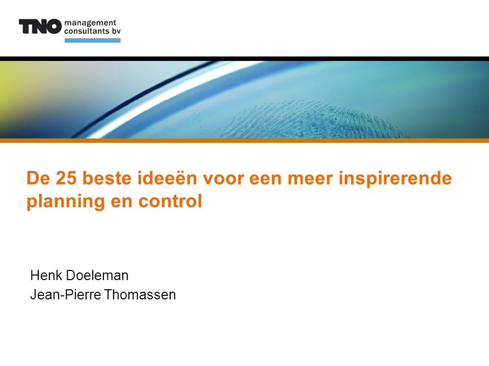 De 25 beste ideeën voor een meer inspirerende planning en control Henk Doeleman Jean-Pierre Thomassen