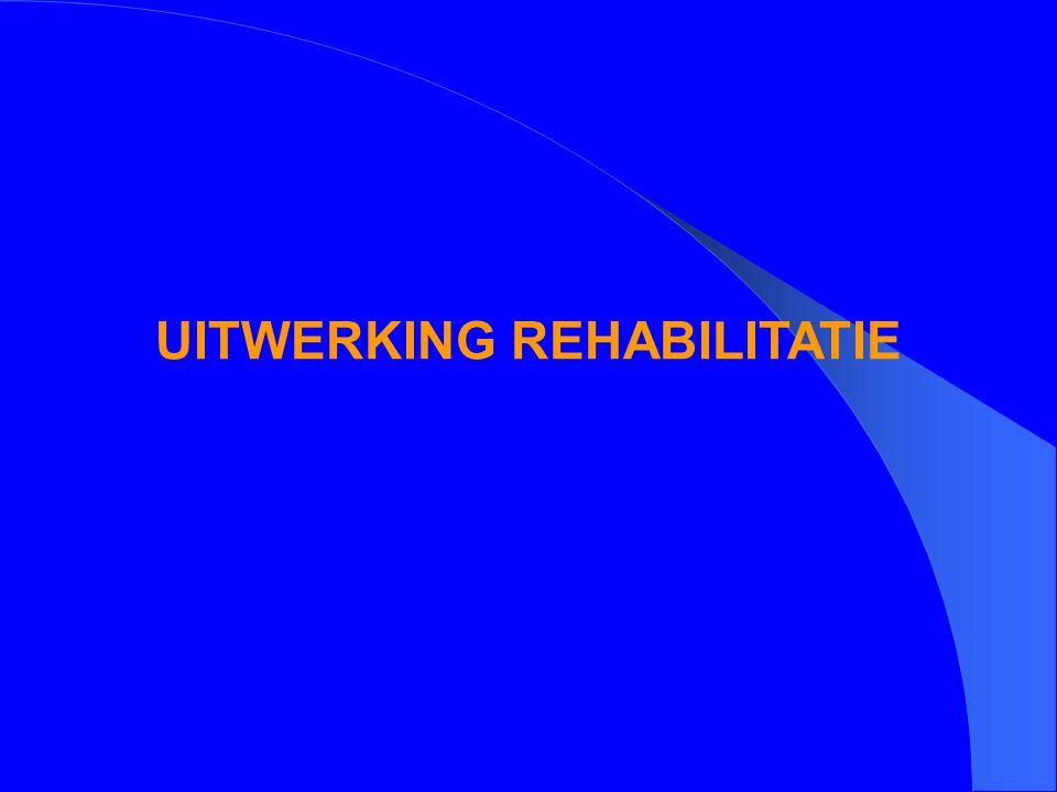 UITWERKING REHABILITATIE