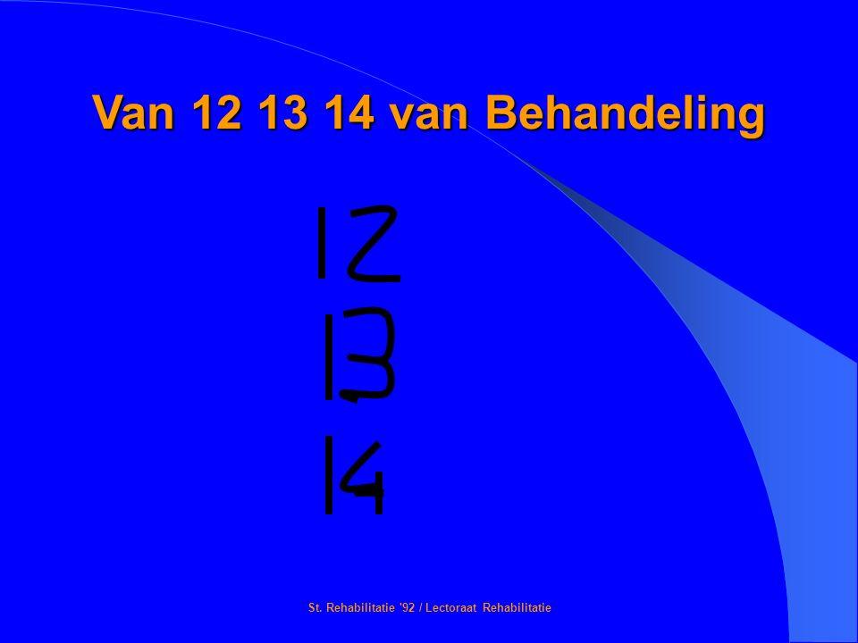 St. Rehabilitatie '92 / Lectoraat Rehabilitatie Van 12 13 14 van Behandeling