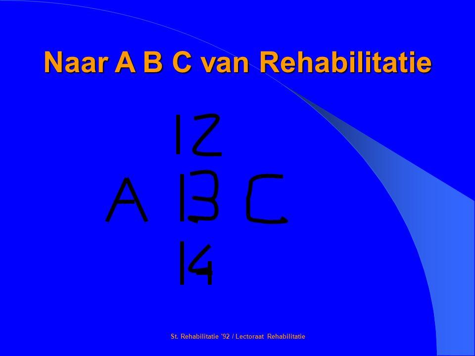 St. Rehabilitatie '92 / Lectoraat Rehabilitatie Naar A B C van Rehabilitatie