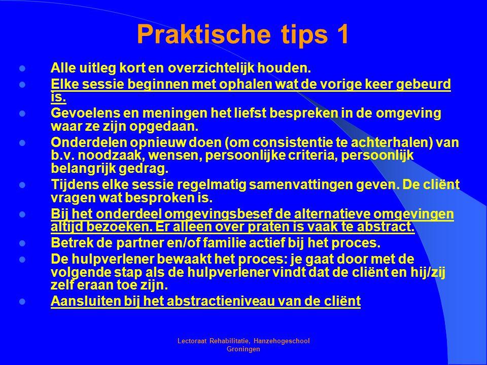 Lectoraat Rehabilitatie, Hanzehogeschool Groningen Praktische tips 1 Alle uitleg kort en overzichtelijk houden.