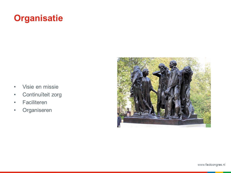 www.factcongres.nl Organisatie Visie en missie Continuïteit zorg Faciliteren Organiseren