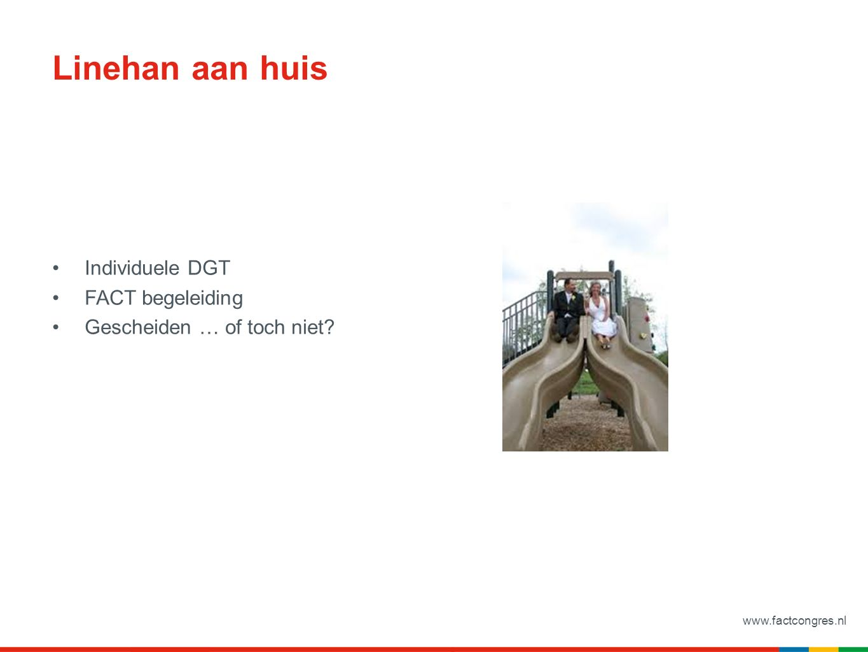 www.factcongres.nl Linehan aan huis Individuele DGT FACT begeleiding Gescheiden … of toch niet
