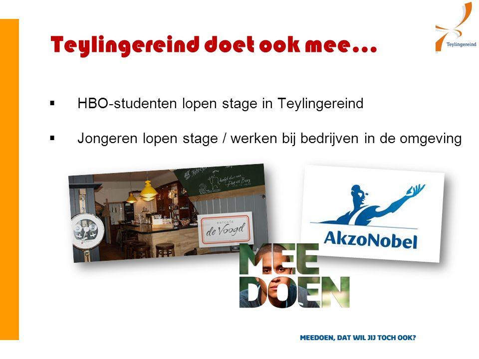Teylingereind doet ook mee…  HBO-studenten lopen stage in Teylingereind  Jongeren lopen stage / werken bij bedrijven in de omgeving