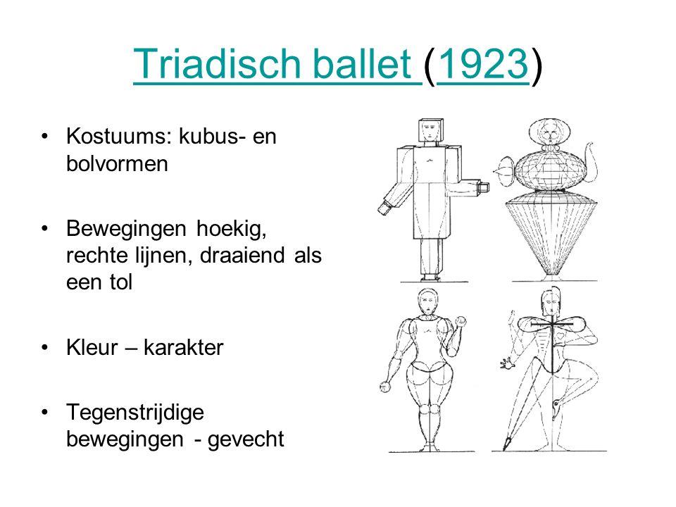 Triadisch ballet Triadisch ballet (1923)1923 Kostuums: kubus- en bolvormen Bewegingen hoekig, rechte lijnen, draaiend als een tol Kleur – karakter Tegenstrijdige bewegingen - gevecht