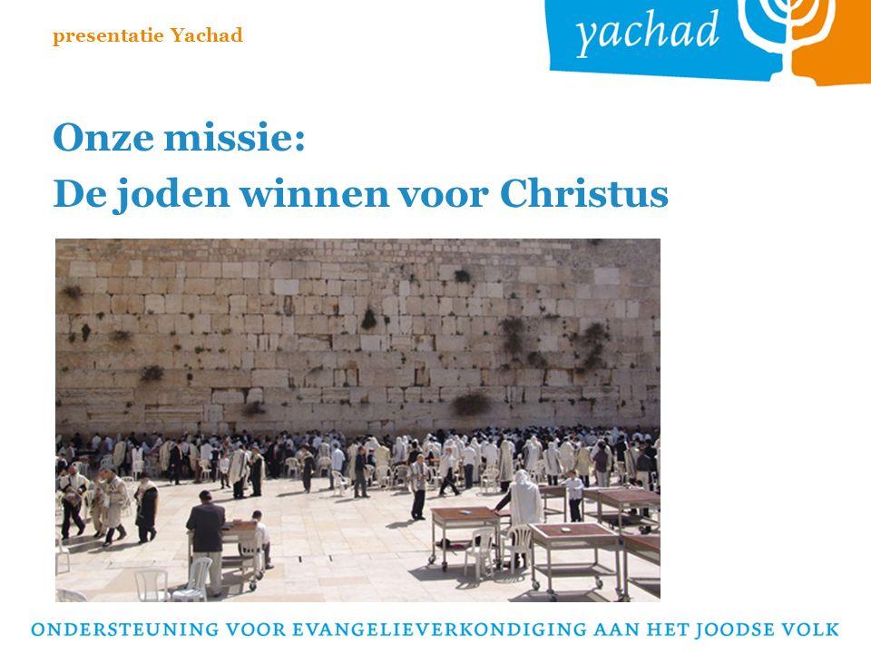 Onze missie: De joden winnen voor Christus presentatie Yachad