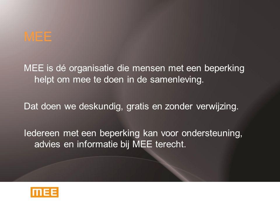 MEE MEE is dé organisatie die mensen met een beperking helpt om mee te doen in de samenleving. Dat doen we deskundig, gratis en zonder verwijzing. Ied