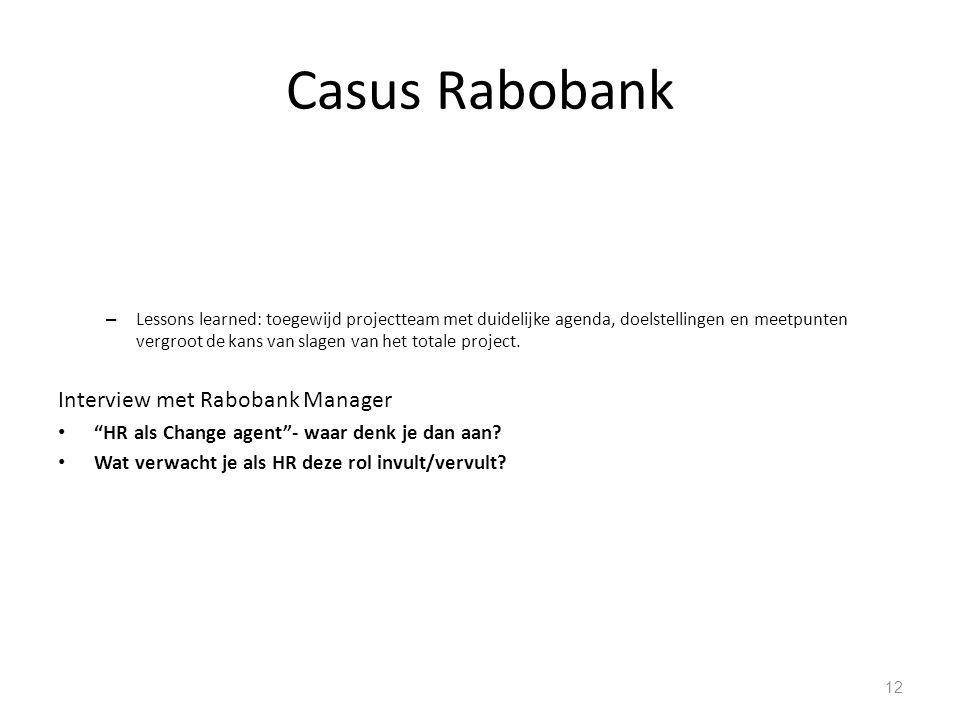 Casus Rabobank – Lessons learned: toegewijd projectteam met duidelijke agenda, doelstellingen en meetpunten vergroot de kans van slagen van het totale project.
