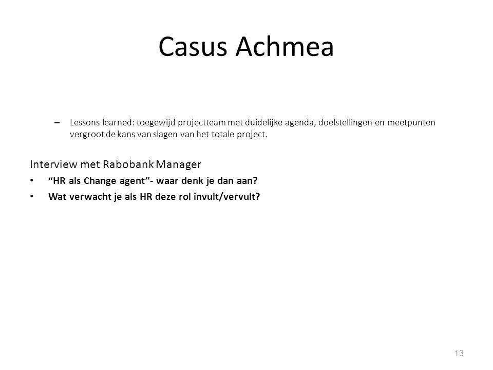Casus Achmea – Lessons learned: toegewijd projectteam met duidelijke agenda, doelstellingen en meetpunten vergroot de kans van slagen van het totale project.
