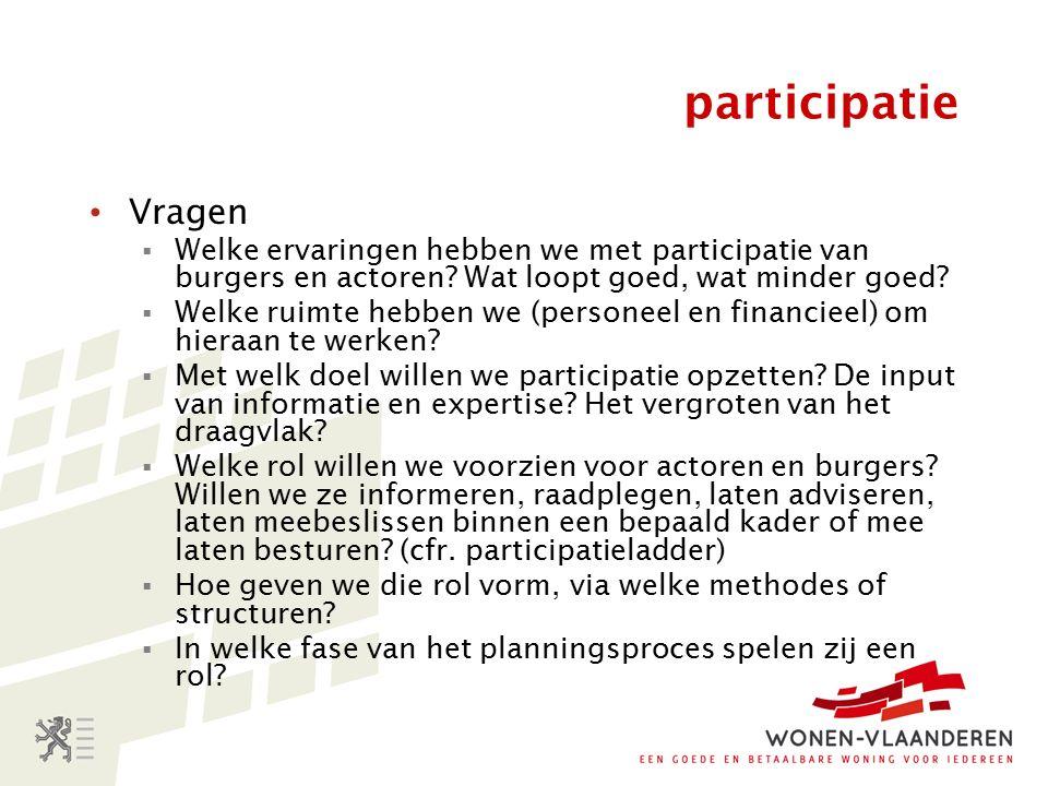 participatie Vragen  Welke ervaringen hebben we met participatie van burgers en actoren.