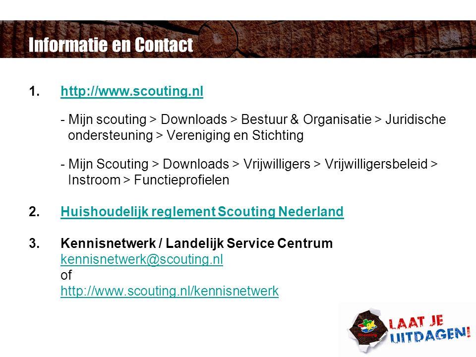 Informatie en Contact 1.http://www.scouting.nlhttp://www.scouting.nl - Mijn scouting > Downloads > Bestuur & Organisatie > Juridische ondersteuning >