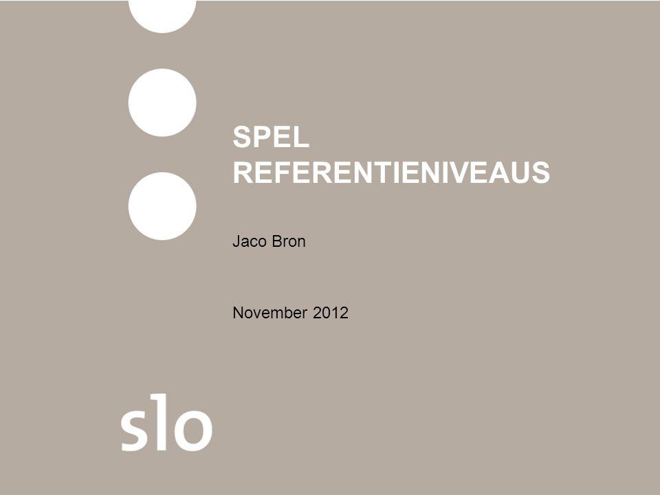 SPEL REFERENTIENIVEAUS Jaco Bron November 2012