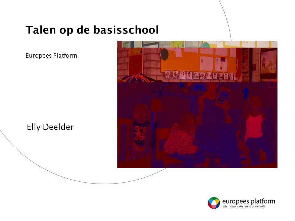 Talen op de basisschool Europees Platform Elly Deelder
