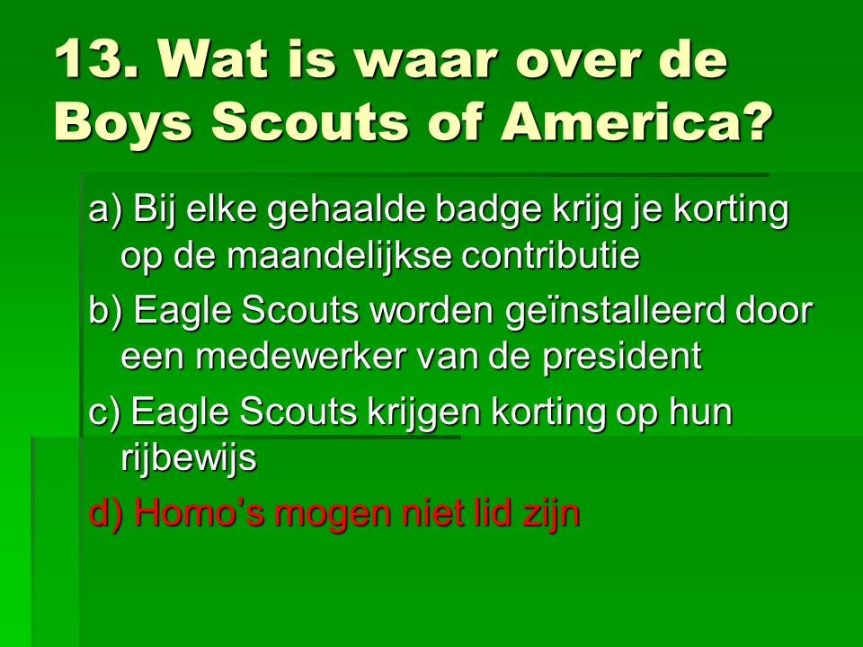 13.Wat is waar over de Boys Scouts of America.