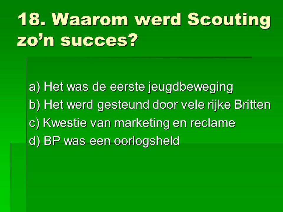18. Waarom werd Scouting zo'n succes.
