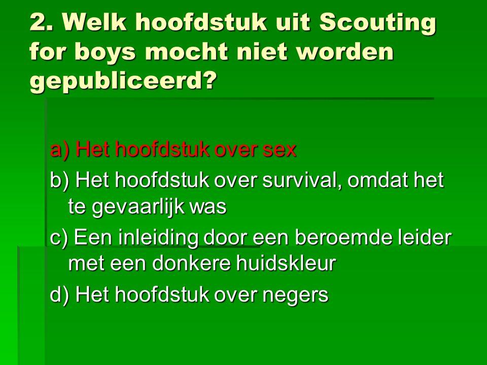 3.Wat hoort niet bij de Scoutingmethode.