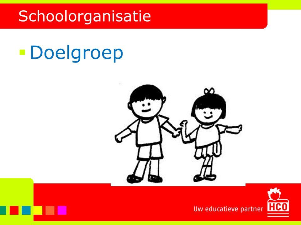 Schoolorganisatie  Doelgroep