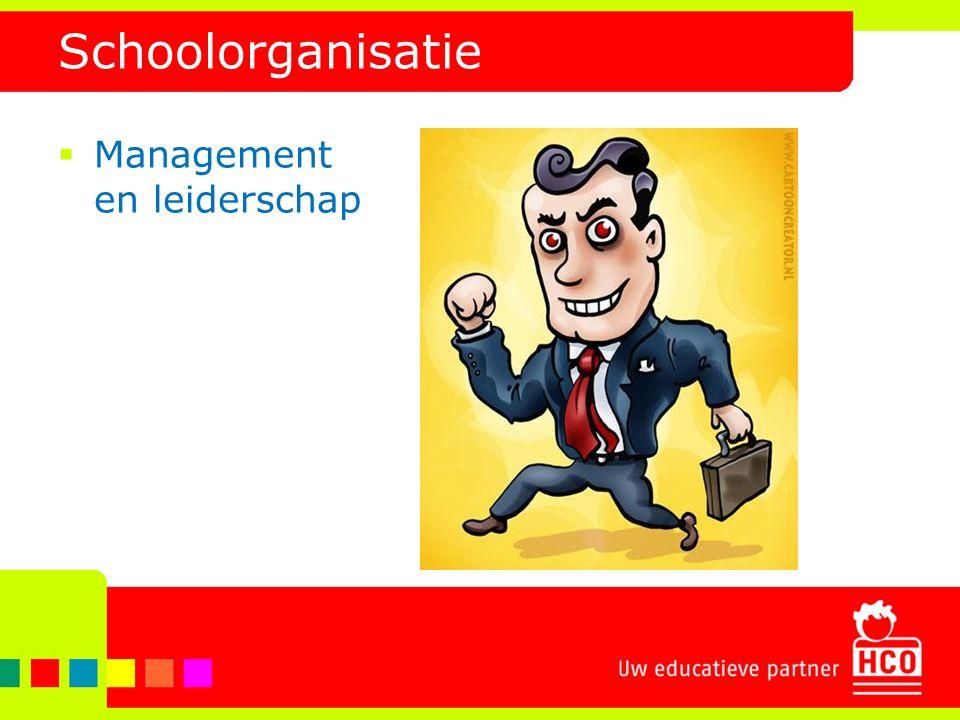Schoolorganisatie  Management en leiderschap