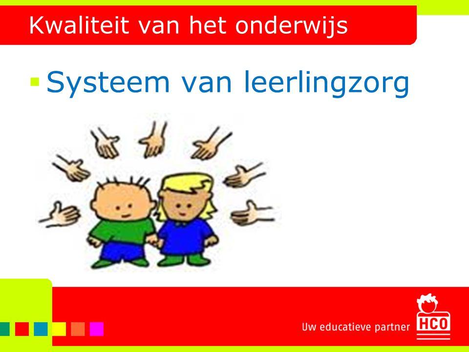 Kwaliteit van het onderwijs  Systeem van leerlingzorg