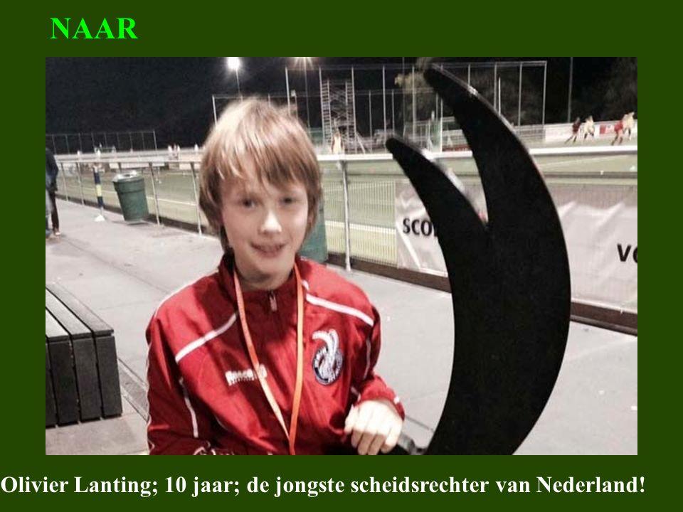 Even wat weetjes Olivier Lanting; 10 jaar; de jongste scheidsrechter van Nederland! NAAR