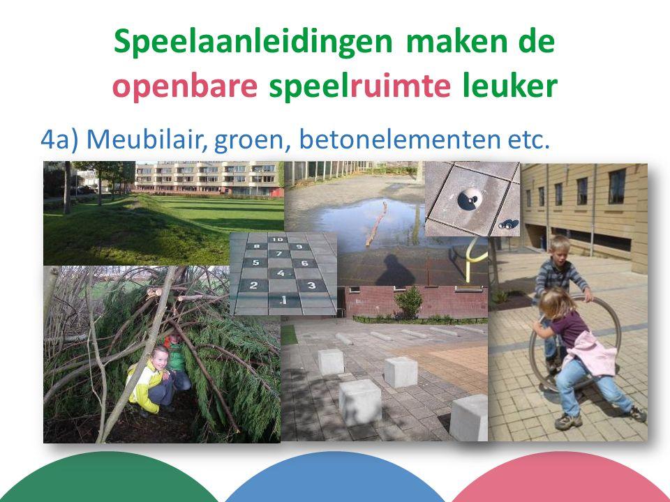 Speelaanleidingen maken de openbare speelruimte leuker 4a) Meubilair, groen, betonelementen etc.