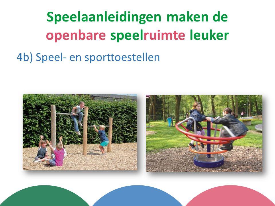 Speelaanleidingen maken de openbare speelruimte leuker 4b) Speel- en sporttoestellen