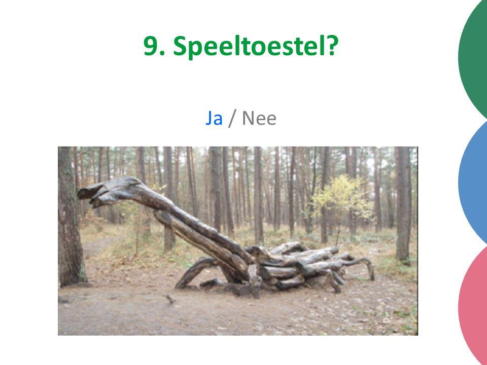9. Speeltoestel Ja / Nee