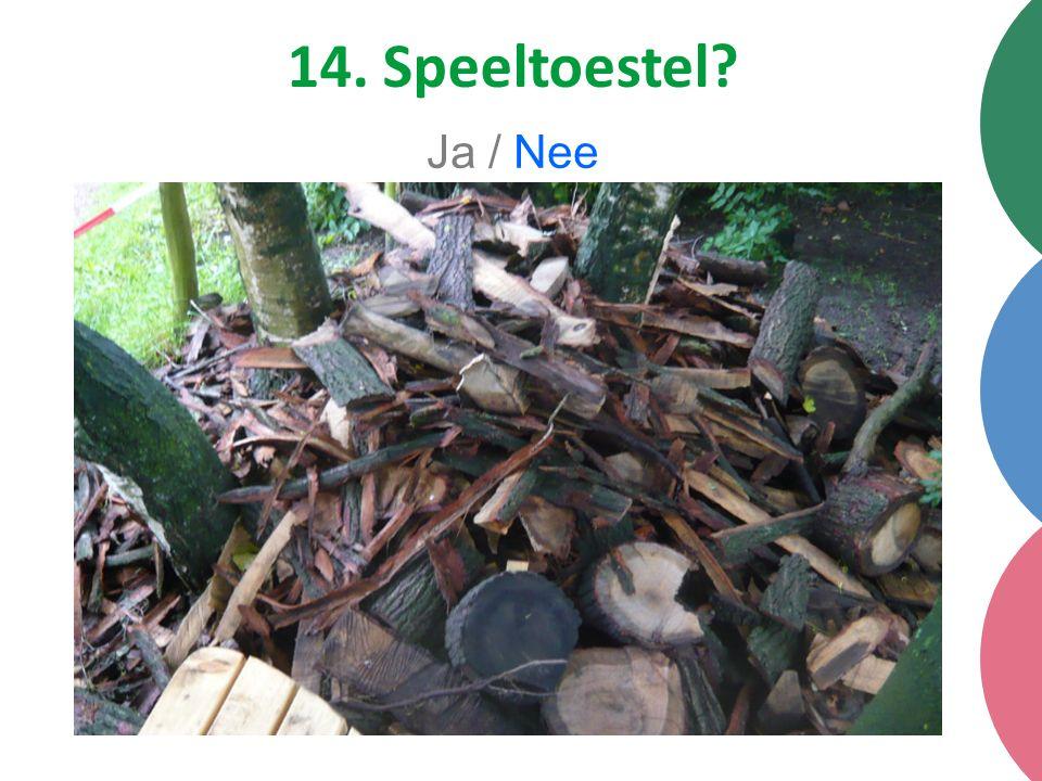 14. Speeltoestel Ja / Nee