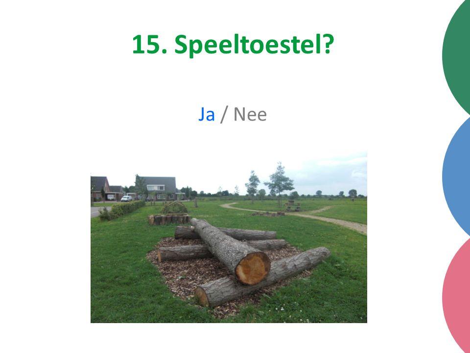 15. Speeltoestel Ja / Nee