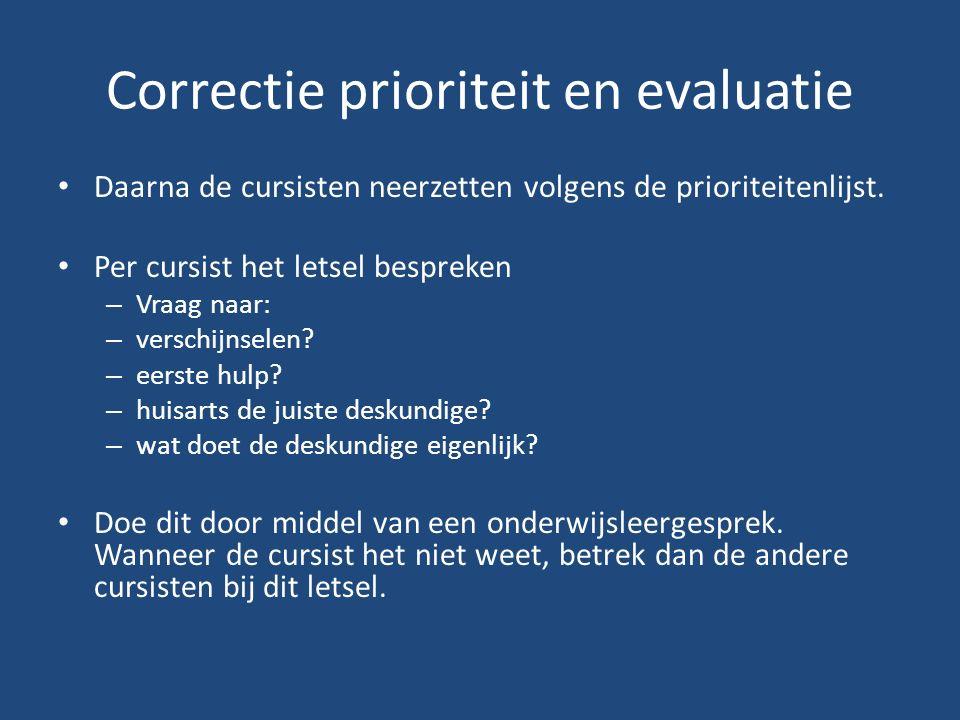 Correctie prioriteit en evaluatie Daarna de cursisten neerzetten volgens de prioriteitenlijst.