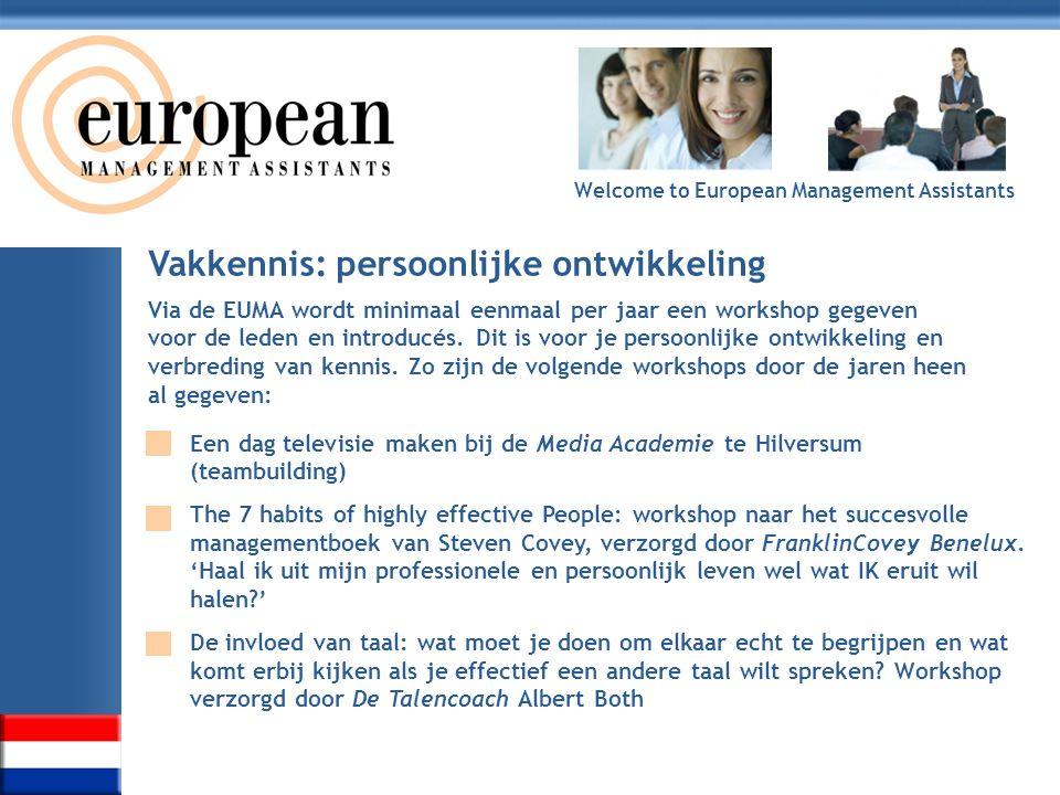 Welcome to European Management Assistants Vakkennis: persoonlijke ontwikkeling Een dag televisie maken bij de Media Academie te Hilversum (teambuildin