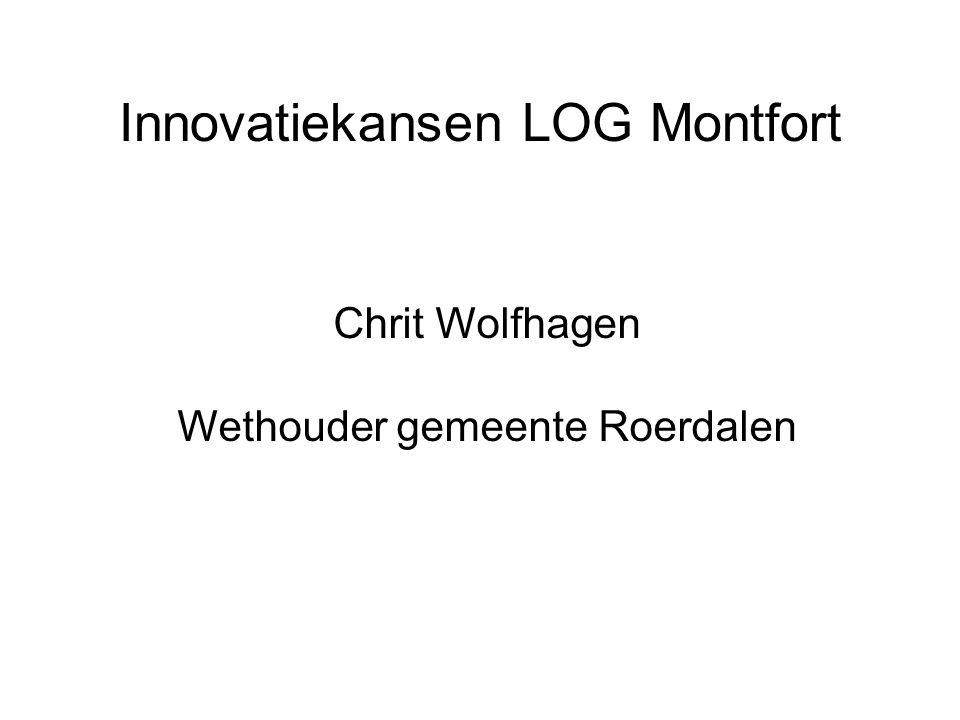 Innovatiekansen LOG Montfort Chrit Wolfhagen Wethouder gemeente Roerdalen