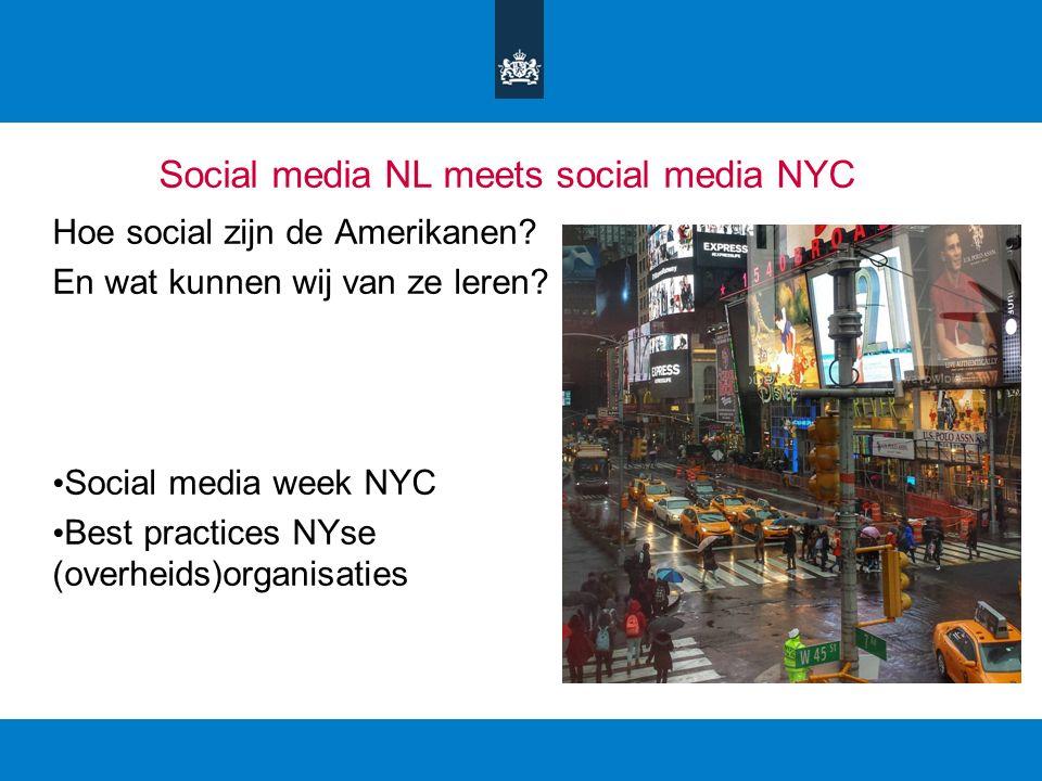 Social media NL meets social media NYC Hoe social zijn de Amerikanen? En wat kunnen wij van ze leren? Social media week NYC Best practices NYse (overh