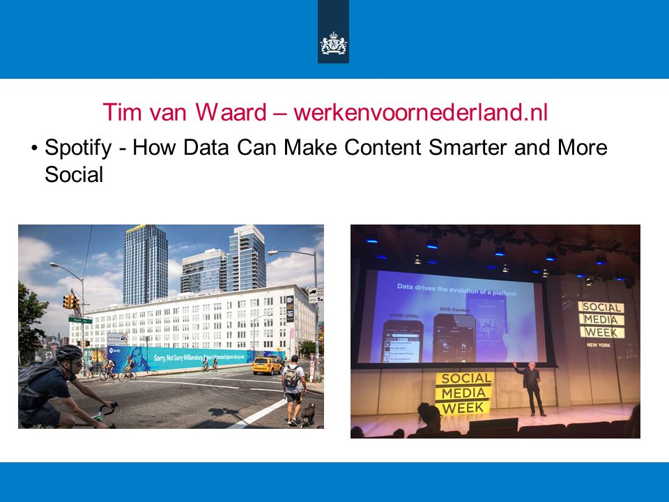 Tim van Waard – werkenvoornederland.nl Spotify - How Data Can Make Content Smarter and More Social